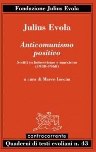 Julius Evola, Anticomunismo positivo. Scritti su bolscevismo e marxismo (1938-1968)
