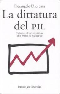 Pierangelo Dacrema, La dittatura del PIL