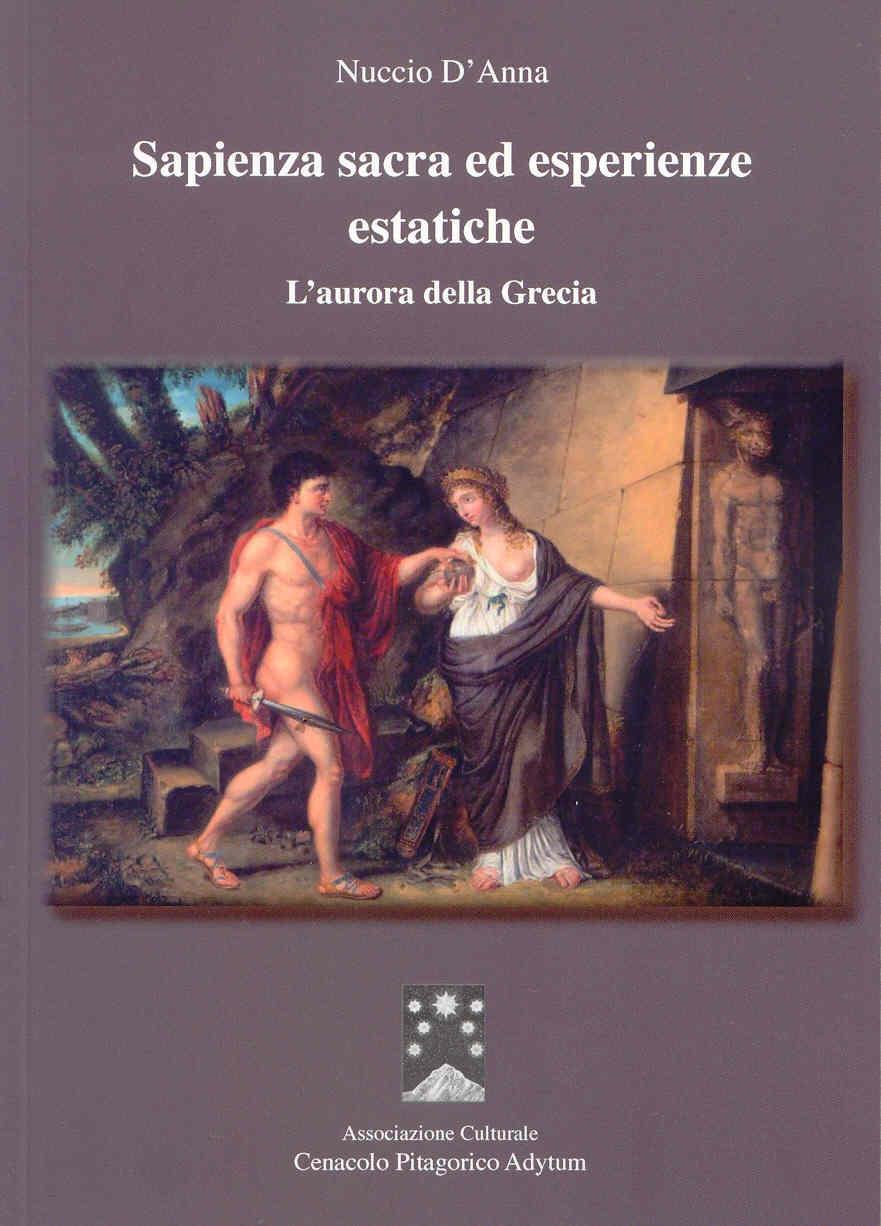 Sapienza sacra ed esperienze estatiche. L'aurora della Grecia