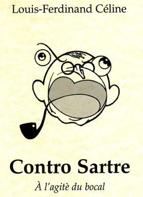 Céline contro Sartre