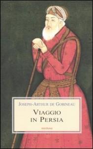 Joseph Arthur De Gobineau, Viaggio in Persia