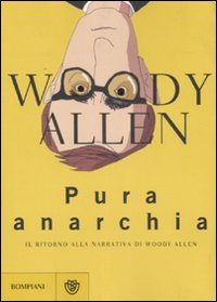 Woody Allen, Pura anarchia
