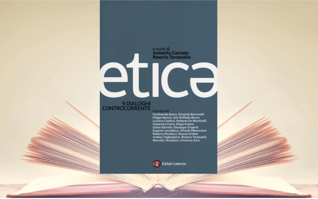 Dialoghi controcorrente del libro Etica – Tuglie – 19 gennaio 2018