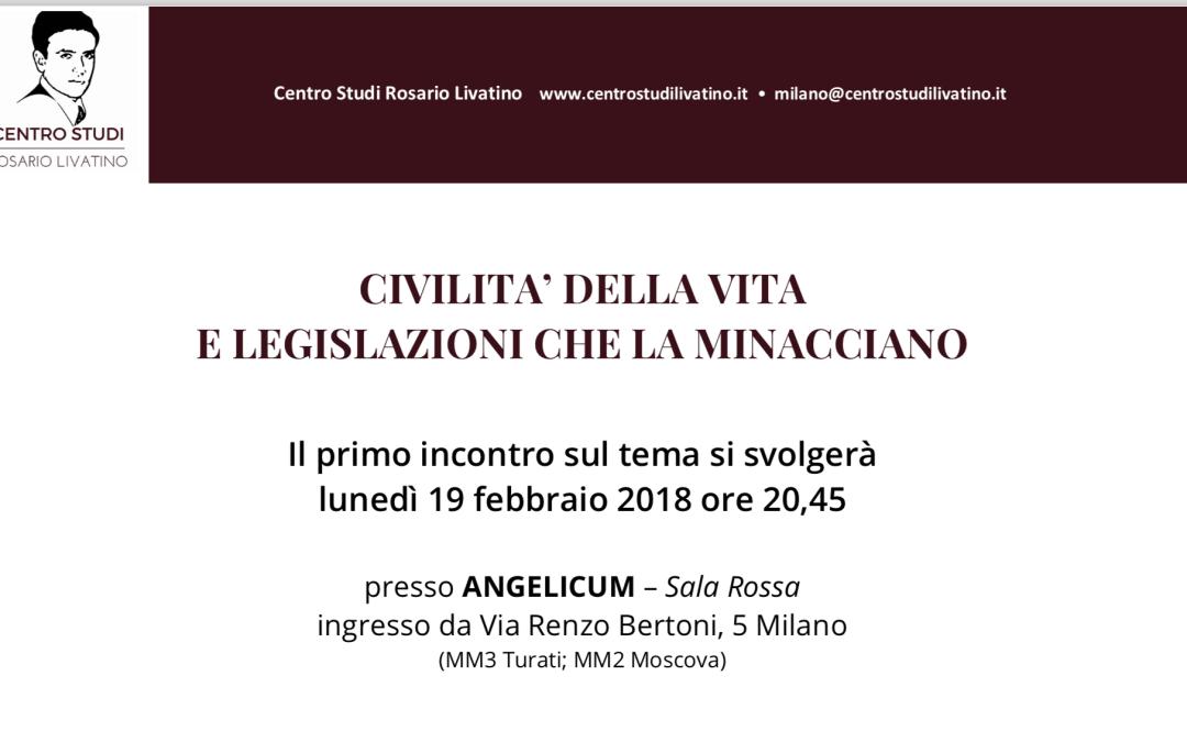 Civiltà della vita e legislazioni che la minacciano – Milano – 19 febbraio e 16 marzo 2018