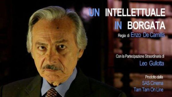 """""""Un intellettuale in borgata"""" (prod. TamTam Online/ SAS Cinema) regia di Enzo De Camillis"""