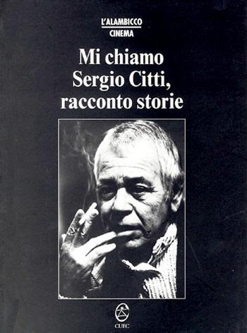 """""""Mi chiamo Sergio Citti"""" di Sergio Citti"""
