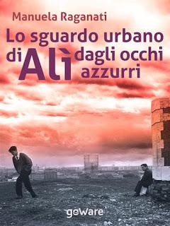"""""""Lo sguardo urbano di Alì dagli occhi azzurri"""" di Manuela Raganati. Copertina"""