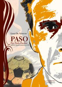 """""""PASO. Pier Paolo Pasolini"""" di Lino De Venuto. Copertina"""