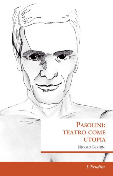"""""""Pasolini:Teatro come utopia"""" di Nicolò Bernini. Copertina"""