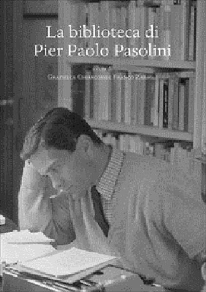 """""""La biblioteca di Pasolini"""" a cura di Graziella Chiarcossi e Franco Zabagli. Copertina"""