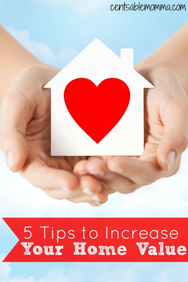 5 Tips To Increase Your Home Value Centsable Momma