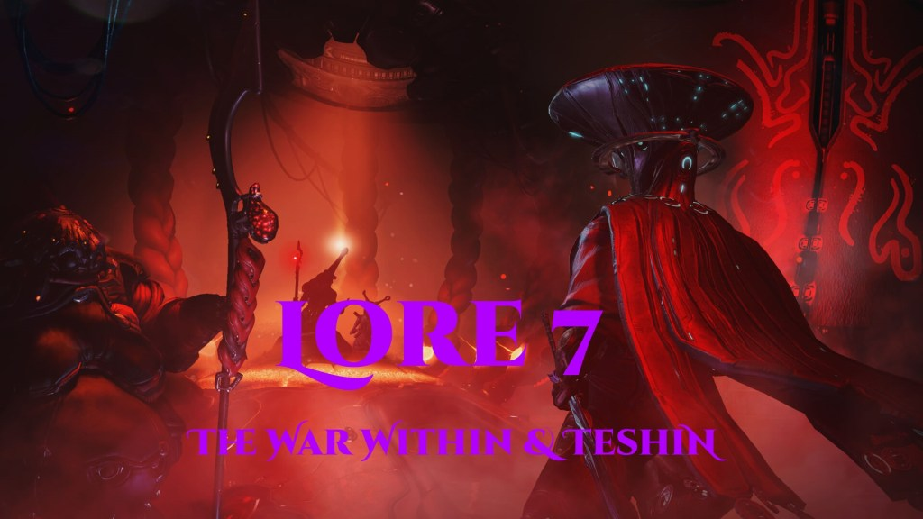 Lore 7 - The War Within Part 2 & Teshin