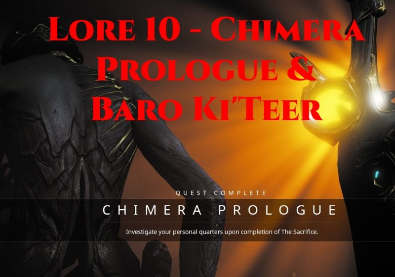 Lore 10 - The Chimera Prologue (and more) & Baro Ki'Teer