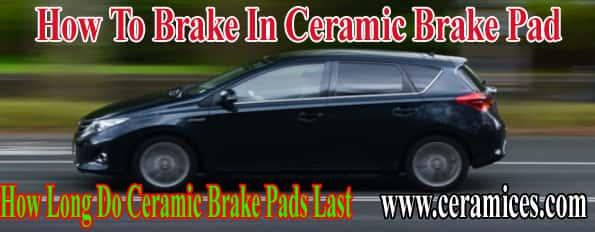 How To Brake In Ceramic Brake Pad
