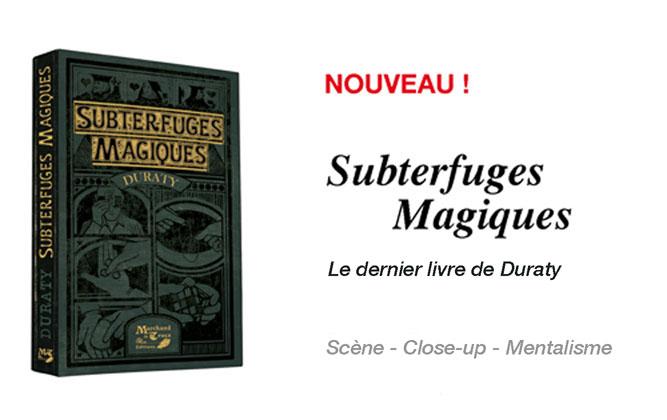 SUBTERFUGES MAGIQUES, le dernier livre de DURATY est paru.