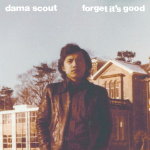 artwork-dama-scout-forget-its-good