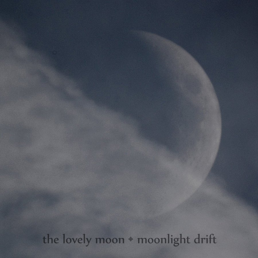 The Lovely Moon: Moonlight Drift