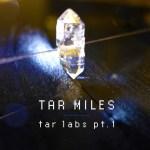Cover: Tar Miles - Tar Labs Pt 1