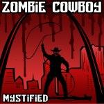 Mystified: Zombie Cowboy