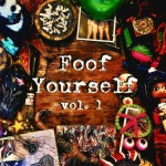 Foof Yourself, Vol. 1