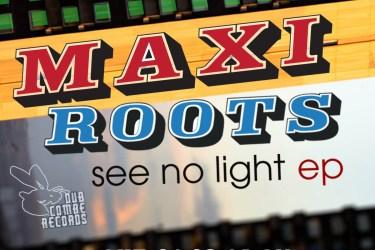 Maxi Roots See No Light