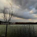 Cousin Silas: The Place It Used To Be