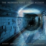 Scott Lawlor & Rebekkah Hilgraves: The Madness That Lurks Within
