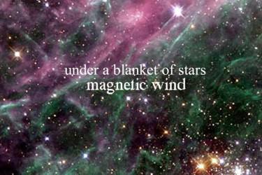 Magnetic Wind - Under A Blanket of Stars