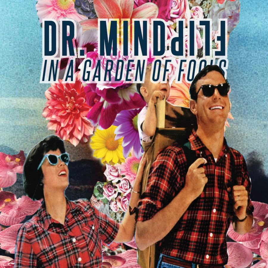 Dr. MindFlip: In A Garden of Fools