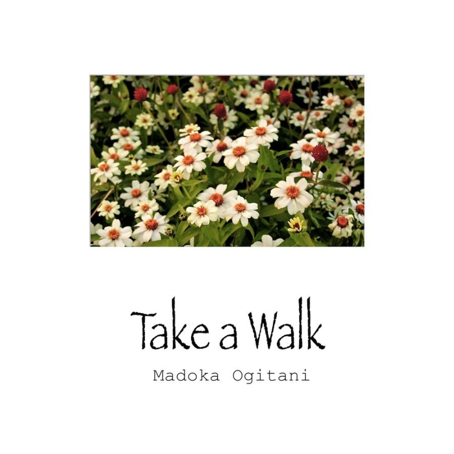 Madoka Ogitani: Take A Walk
