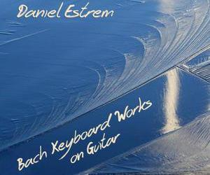 Daniel Estrem: Bach Keyboard Works on Guitar
