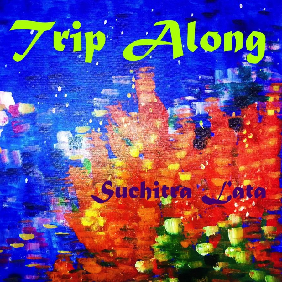 Suchitra Lata: Trip Along