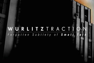 Wurlitztraction: Forgotten Subtlety of Small Talk