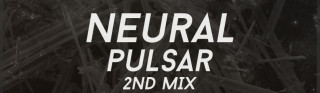 Neural - Pulsar 2nd Mix