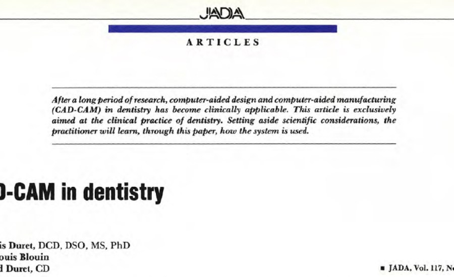 CAD/CAM in Dentistry, 1988 A past vision of the future.
