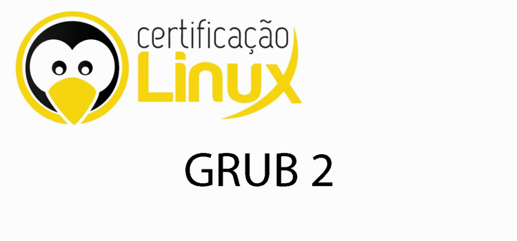Grand Unified Boot Loader – GRUB 2