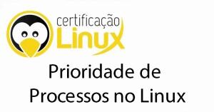 prioridade-de-processos-no-linux Dicas do Certificação Linux