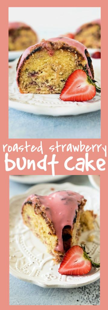 collage of roasted strawberry bundt cake with descriptive text
