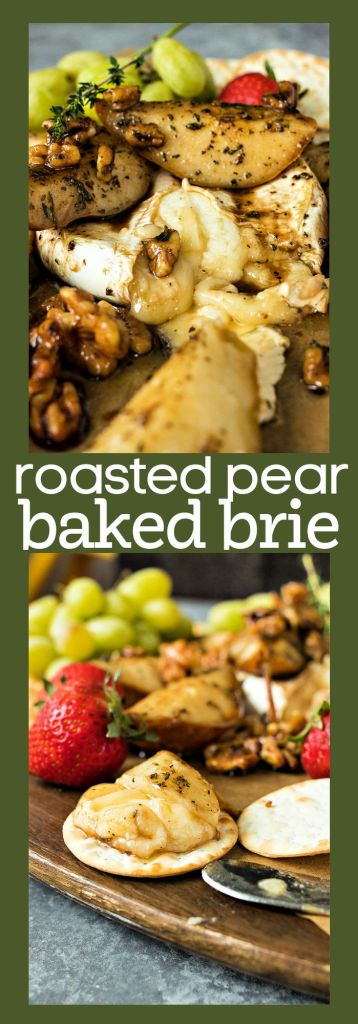collage of photos of roasted pear baked brie with descriptive text