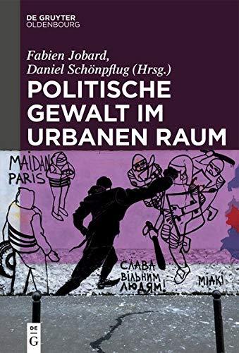 Politische Gewalt im urbanen Raum