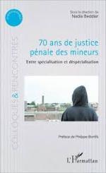 70 ans de justice pénale des mineurs, entre spécialisation et déspecialisation. L'évolution du rôle du juge des enfants.