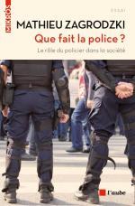 Que fait la police ? Le rôle du policier dans la société