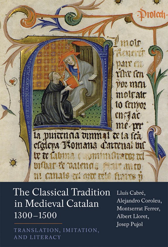 Forthcoming book: The Classical Tradition in Medieval Catalan, 1300–1500: Translation, Imitation, and Literacy