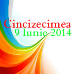 Cincizecimea, a II-a zi, 9 Iunie 2014