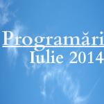 Programări slujbe, Iulie 2014