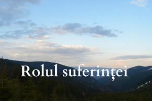 Rolul suferinţei