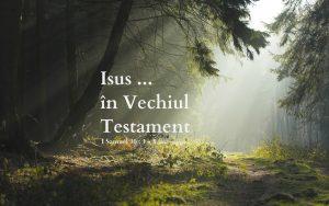 i-samuel-30-1-8-isus-in-vechiul-testament-ii