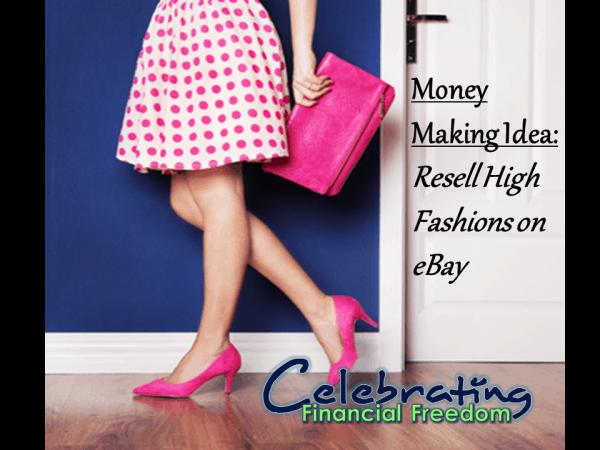 resell high fashions ebay money making idea
