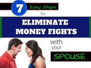 7 Easy Steps to Eliminate Money Fights With Your Spouse