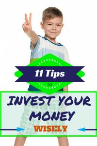 11 Tips to Invest Your Money Wisely